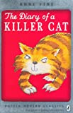 The Diary of a Killer Cat. Anne Fine (Puffin Modern Classics) (0141335777) by Fine, Anne