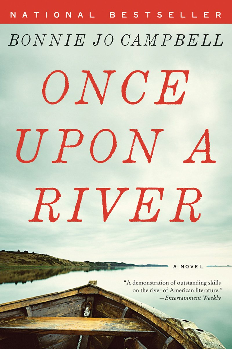 Once Upon A River: A Novel  Bonnie Jo Campbell