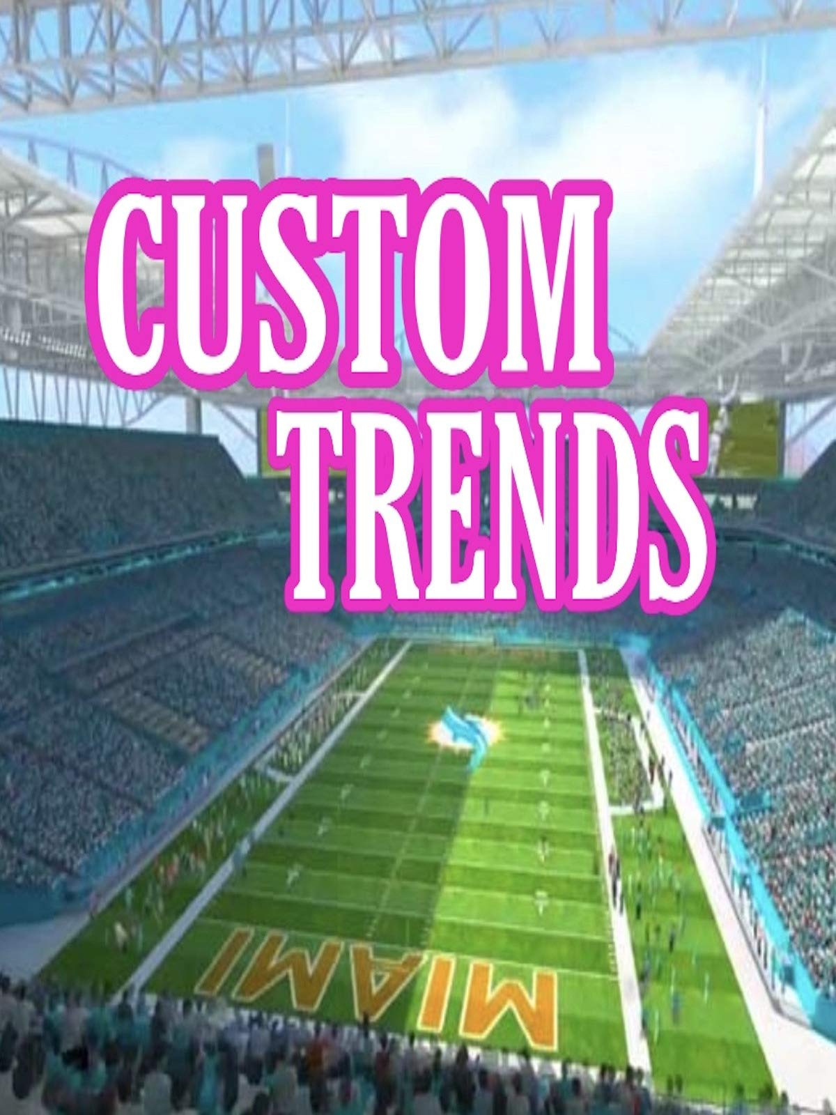 Custom Trends
