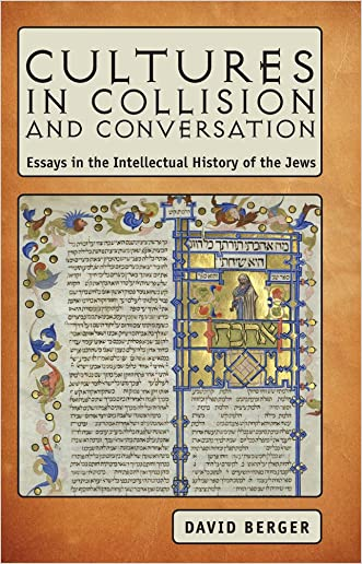 Cultures in Collision and Conversation: Essays in the Intellectual History of the Jews (Judaism and Jewish Life)