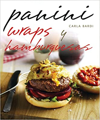 Panini, wraps y hamburguesas / Panini, Wraps and Burgers: Deliciosas Recetas Para Una Vida Saludable (Spanish Edition)