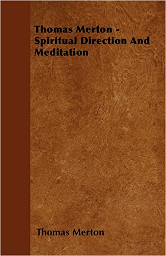 Thomas Merton - Spiritual Direction and Meditation written by Thomas Merton