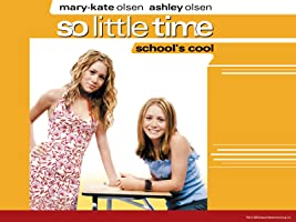 Mary- Kate & Ashley - So Little Time Volume 1: School's Cool