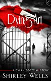 Dying Art (A Dylan Scott Mystery)