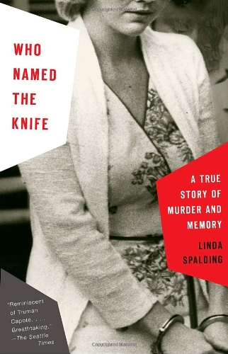 Who Named the Knife: A True Story of Murder and Memory