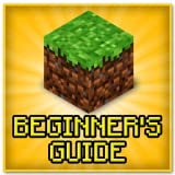 Beginner's Guide to Minecraft: From Beginner to Expert!