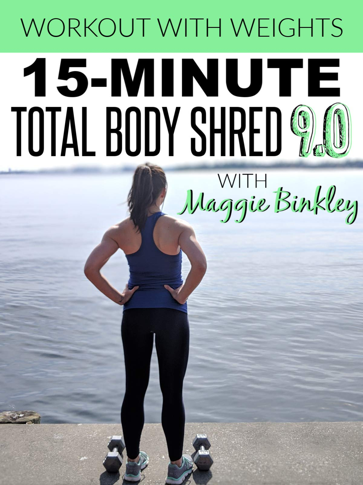 15-Minute Total Body Shred 9.0 Workout (with weights)