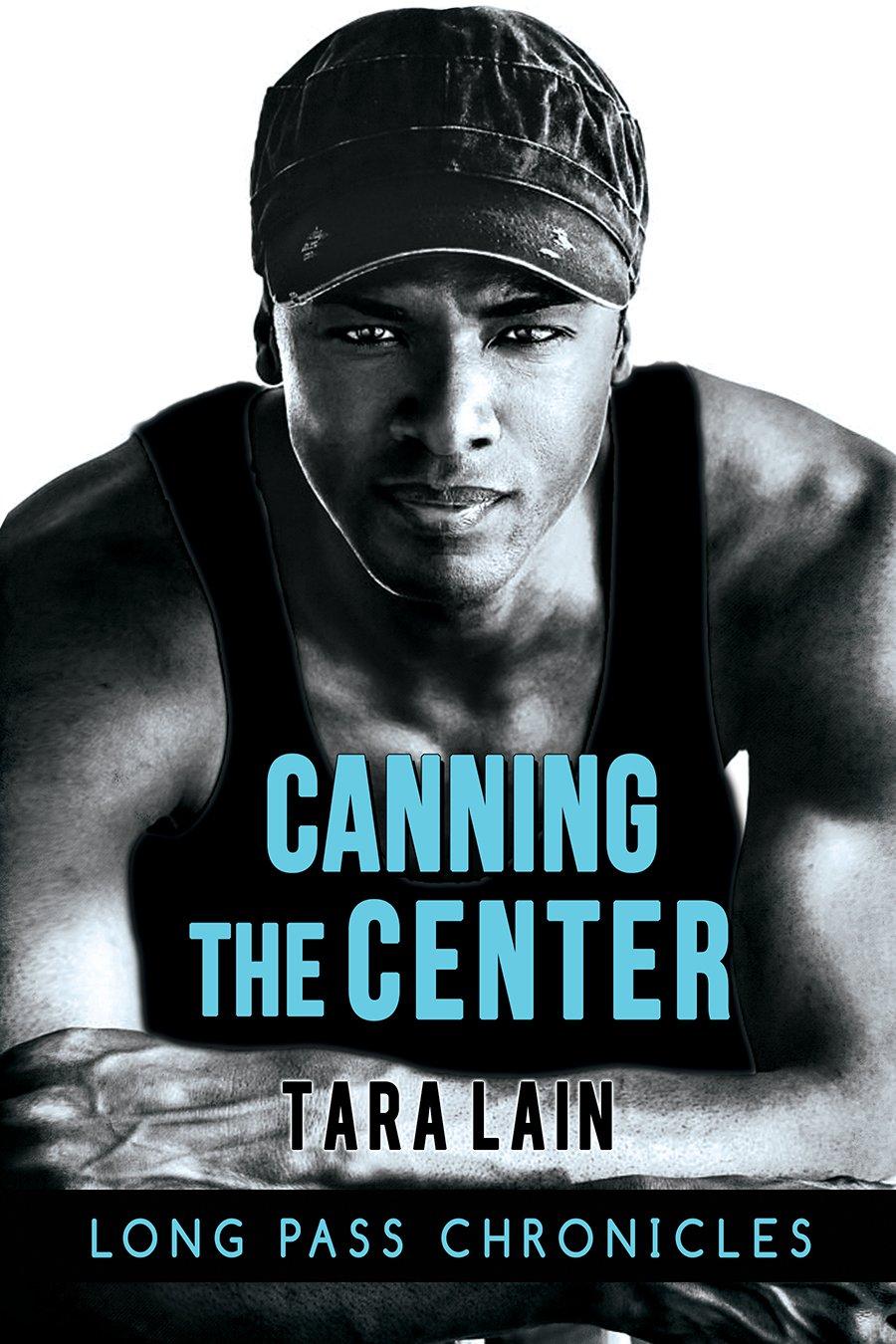 Long Pass Chronicles 2 - Canning the Center (M4B) - Tara Lain