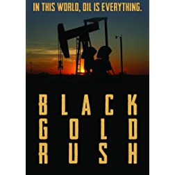 Black Gold Rush, A New American Dream