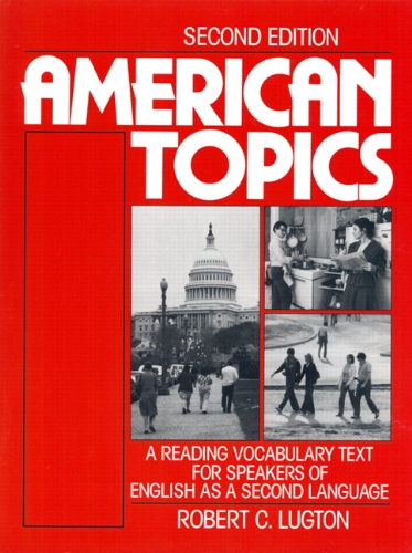 American Topics: A Reading Vocabulary Text for Speakers...