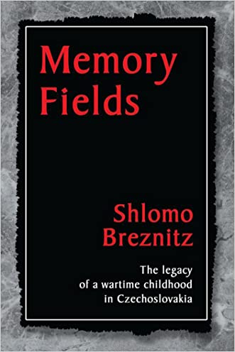 Memory Fields:The Legacy of a Wartime Childhood in Czechoslovakia written by Shlomo Breznitz