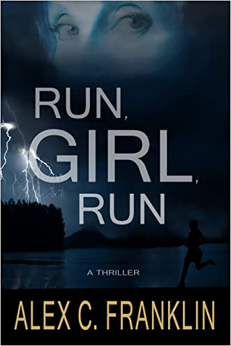 Run, Girl, Run: A Thriller