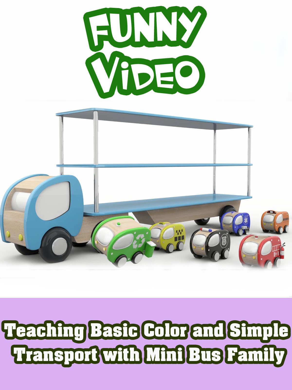 Teaching Basic Color and Simple Transport with Mini bus Family