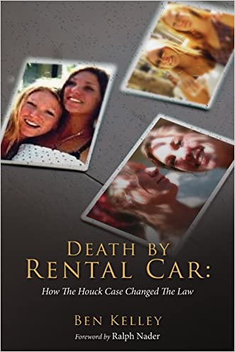 Death by Rental Car: How The Houck Case Changed The Law written by Ben Kelley