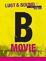 B-Movie: Lust & Sound in West-Berlin 1979?1989
