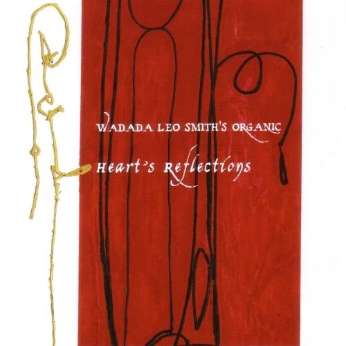 Heart's Reflections by Wadada Leo Smith