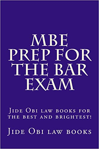 MBE Prep For The Bar Exam: Jide Obi law books for the best and brightest written by Jide Obi law books