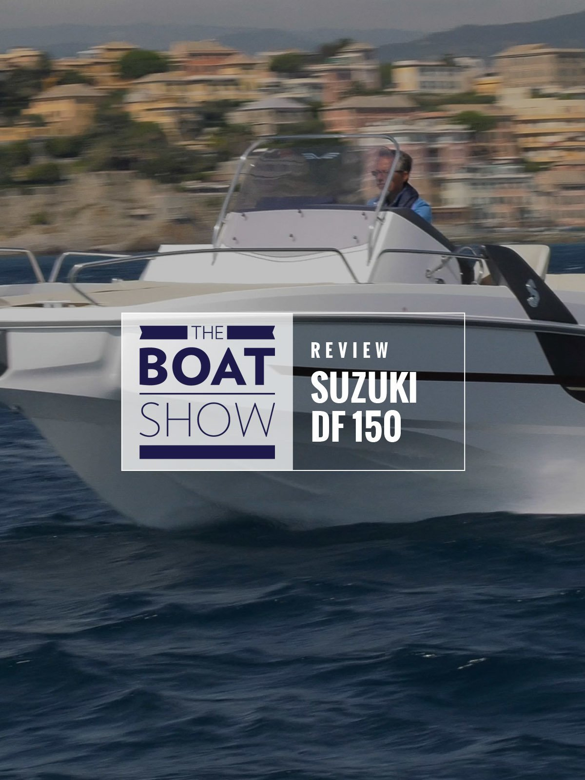 Review: Suzuki DF 150 AP - Beneteau Flyer 6.6 Sundeck - The Boat Show on Amazon Prime Video UK