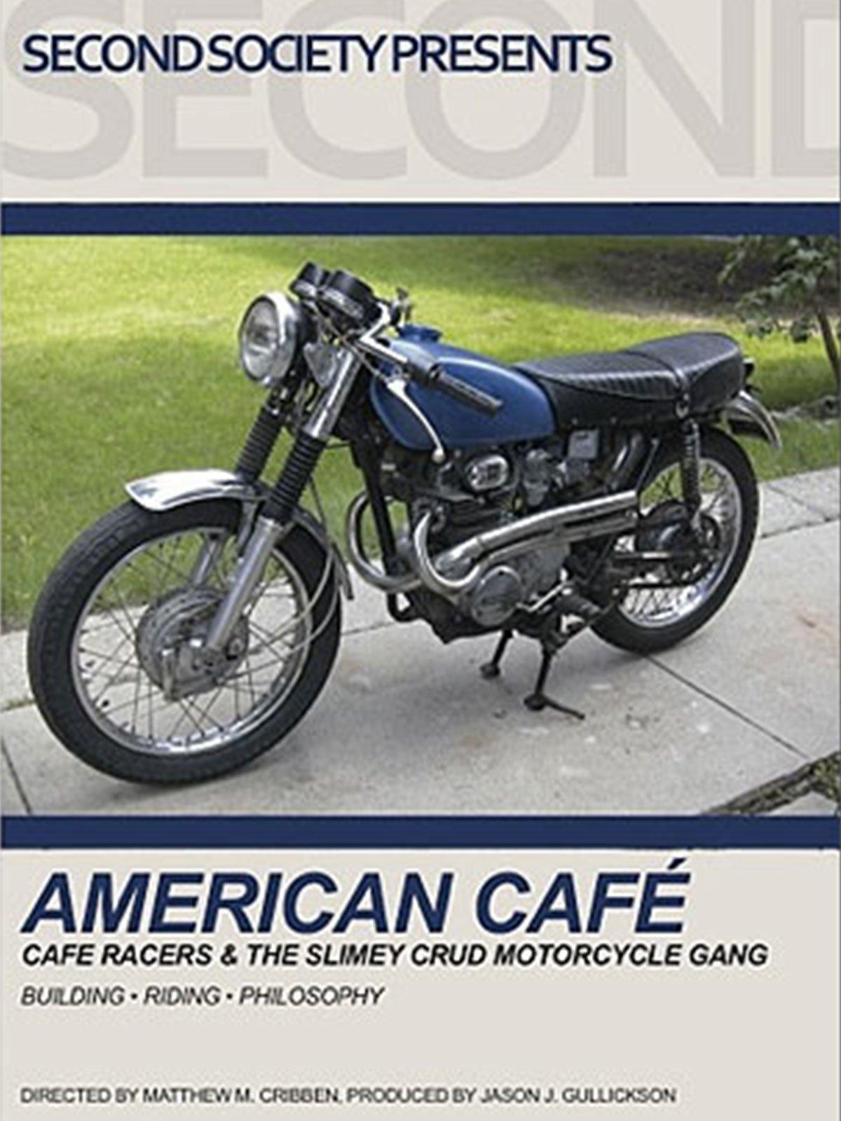 American Café: Café racers & the Slimey Crud Motorcycle Gang