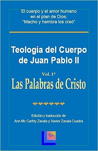 Teología del Cuerpo de Juan Pablo II Vol. 1 Las Palabras de Cristo (Spanish Edition)
