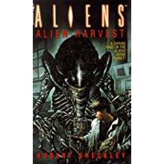ALIENS: Alien Harvest by Robert Sheckley