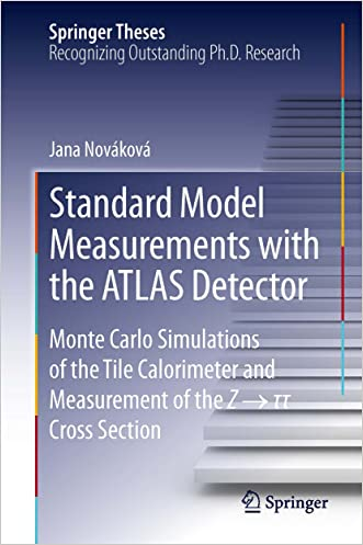 Standard Model Measurements with the ATLAS Detector: Monte Carlo Simulations of the Tile Calorimeter and Measurement of the Z ? ? ? Cross Section (Springer Theses)