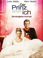 Der Prinz und ich: Die k�nigliche Hochzeit