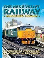 The Nene Valley Railway: Wansford Station