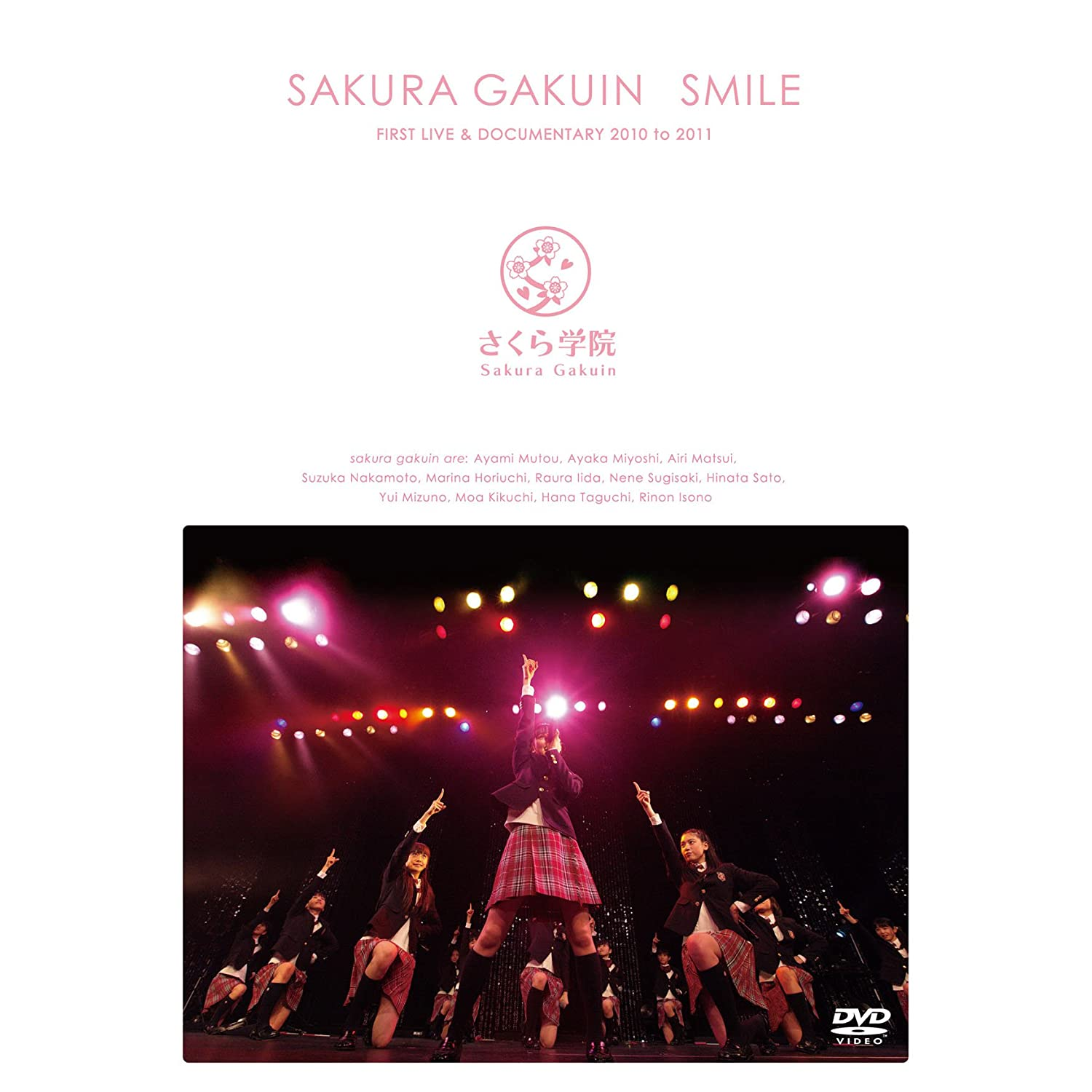 Sakura Gakuin さくら学院 – Sakura Gakuin FIRST LIVE & DOCUMENTARY 2010 to 2011 ~smile~
