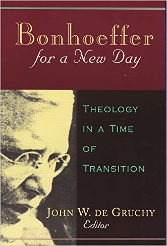 Bonhoeffer for a New Day: Theology in a Time of Transition