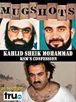Mugshots: Kahlid Sheik Mohammad - KSM's Confession