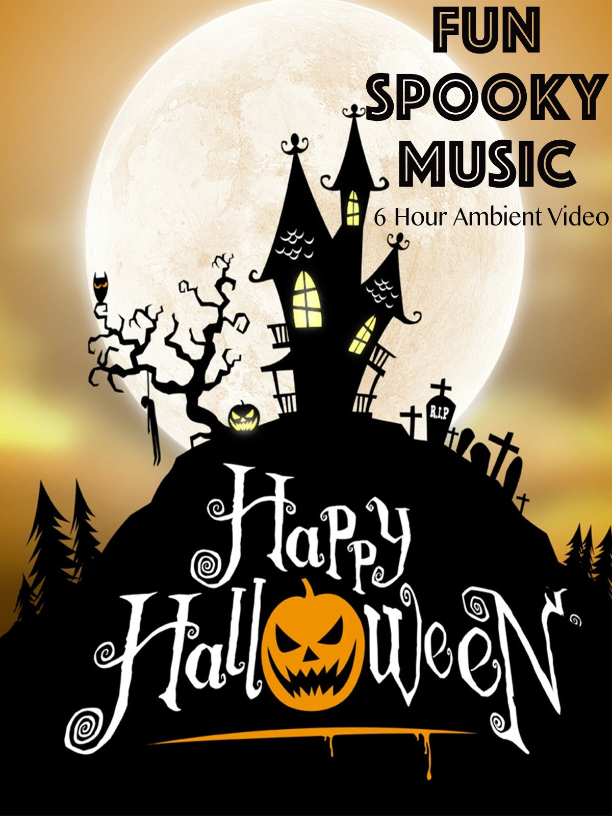 Happy Halloween Fun Spooky Music 6 Hour Ambient Video on Amazon Prime Instant Video UK