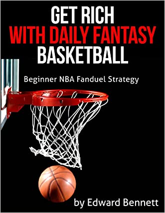 Get Rich With Daily Fantasy Basketball: Beginner NBA Fanduel Strategy