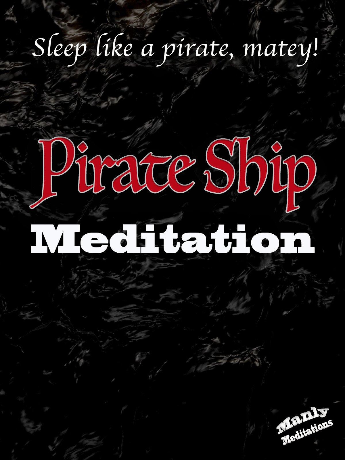 Pirate Ship Meditation