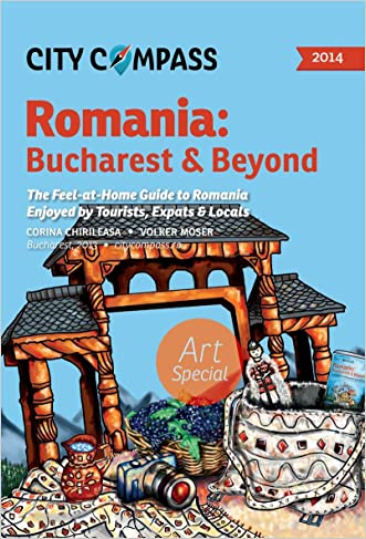 City Compass Romania: Bucharest & Beyond 2014: The Feel-at-Home Guide to Romania, Enjoyed by Tourists, Expats & Locals (6)