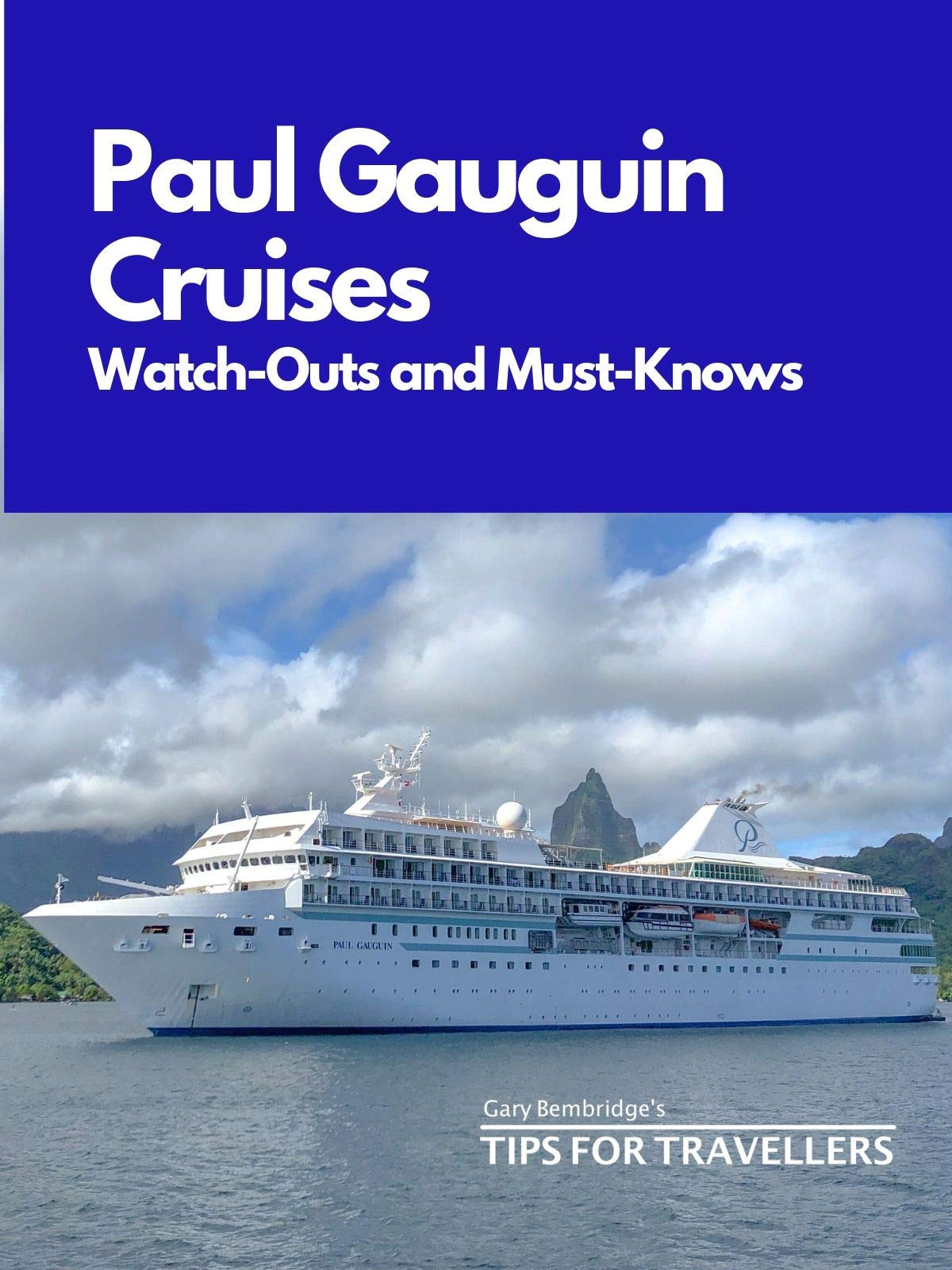 Clip: Paul Gauguin Cruises Watch-outs and Must-Knows on Amazon Prime Instant Video UK