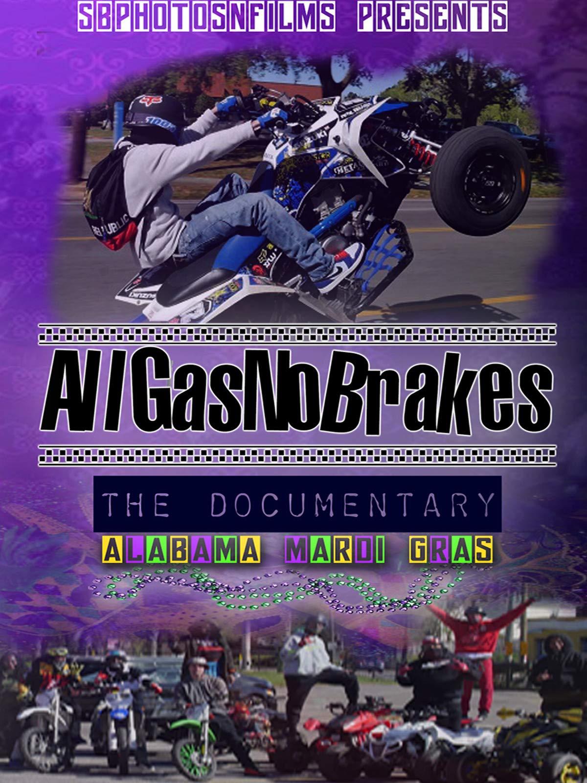 All Gas No Brakes : The Documentary : Alabama Mardi Gras on Amazon Prime Instant Video UK
