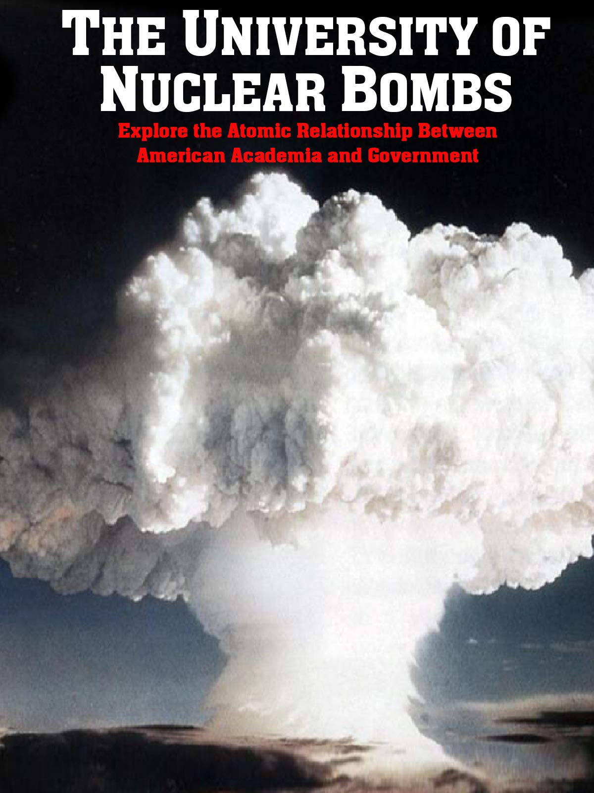 The University of Nuclear Bombs on Amazon Prime Video UK
