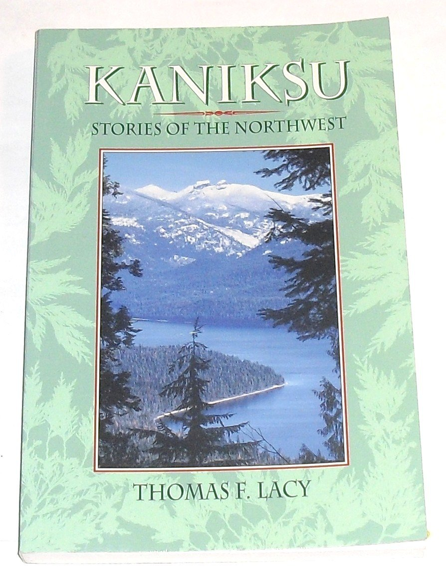 Kaniksu: Stories of the Northwest, Lacy, Thomas F.