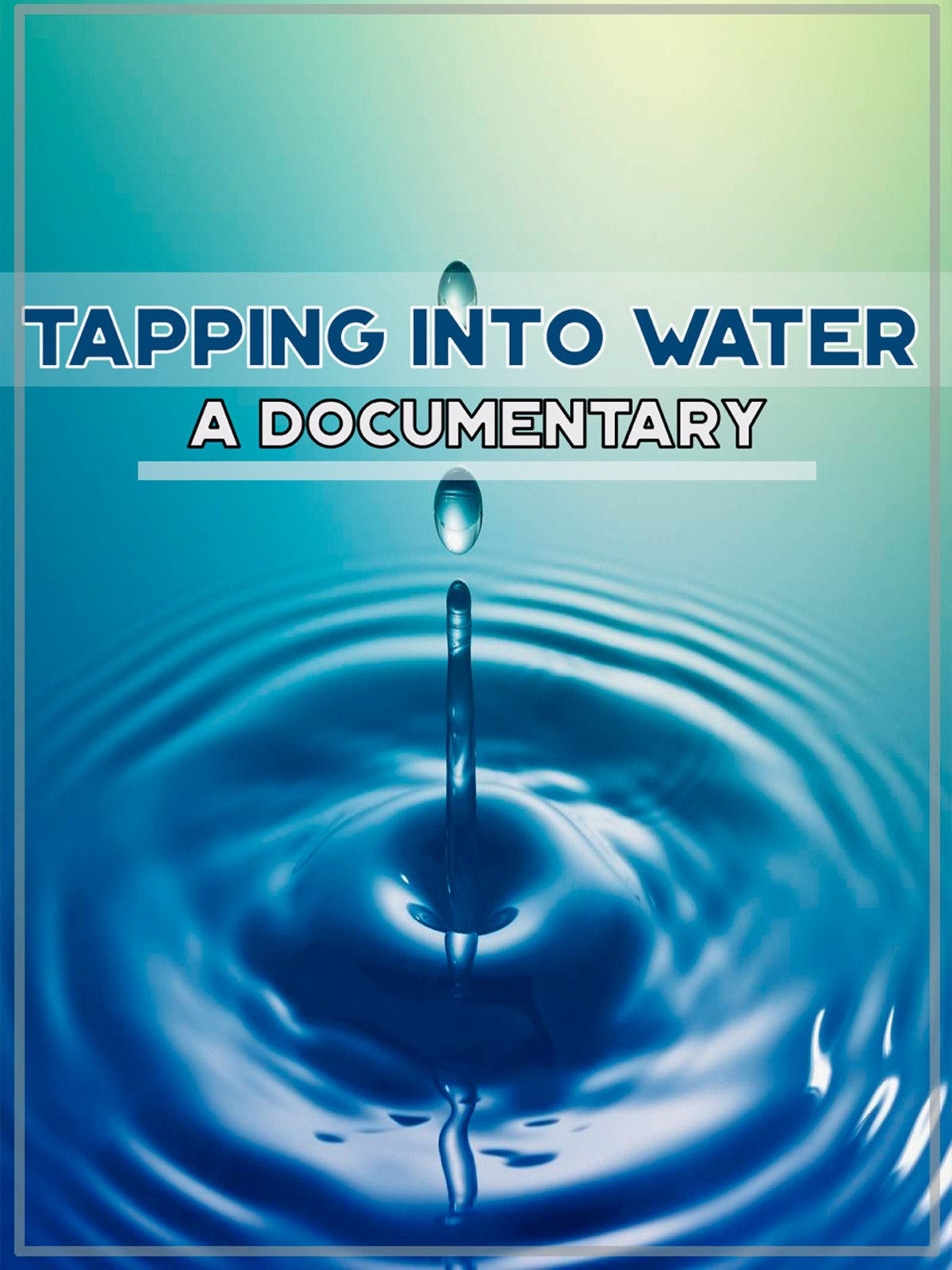 Tapping into Water A Documentary