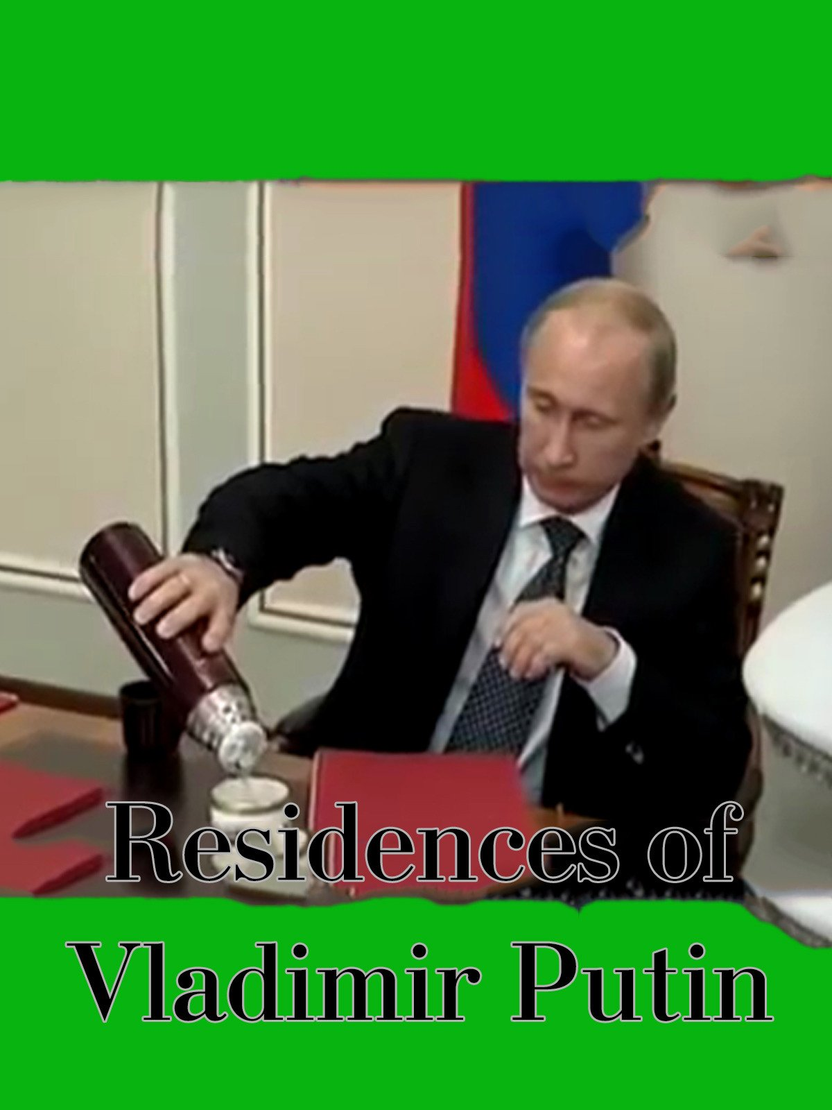 Residences of Vladimir Putin on Amazon Prime Instant Video UK