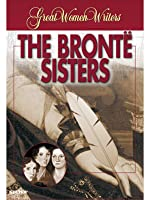 Great Women Writers: The Bronte Sisters (2000)