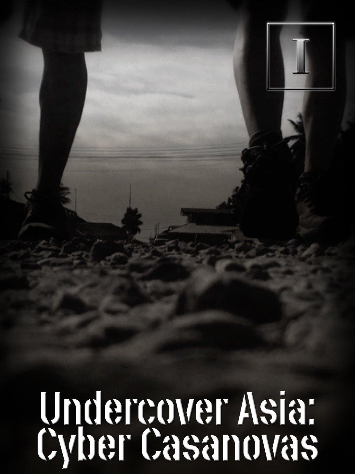 Undercover Asia: Cyber Casanovas