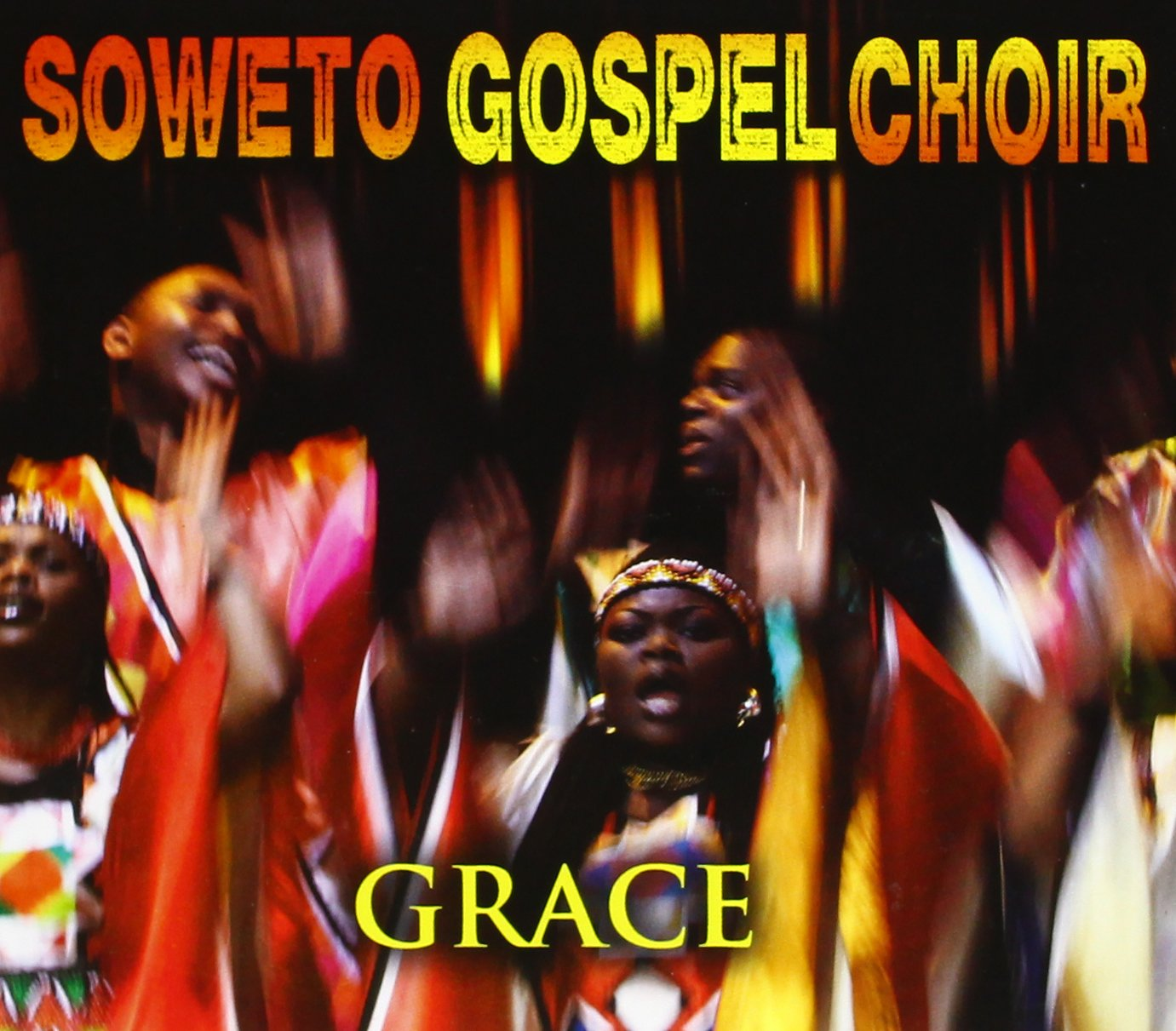 Soweto Gospel Choir Voices From Heaven Soweto Gospel Choir Grace