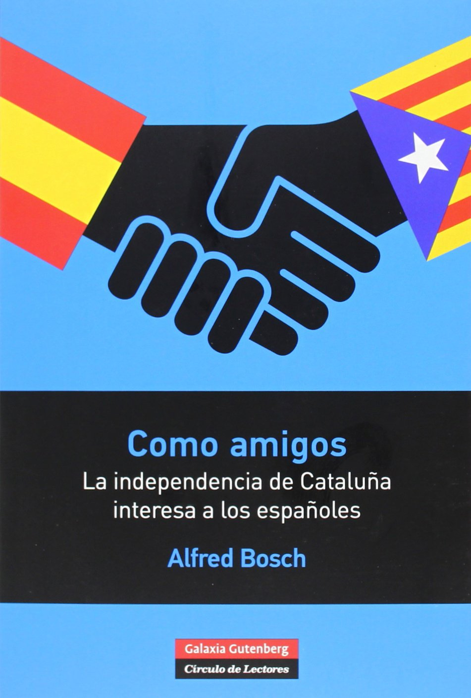 Como amigos: la independencia de Cataluña interesa a los españoles