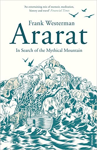 Ararat: In Search of the Mythical Mountain written by Frank Westerman