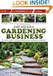 Start and Run a Gardening Business: 3...