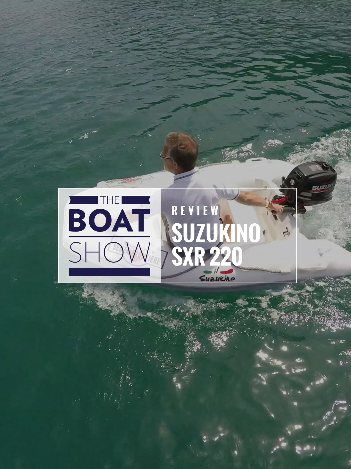 Review: Suzukino SXR 220 - The Boat Show on Amazon Prime Video UK