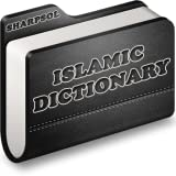 Islamic Dictionary and Guide