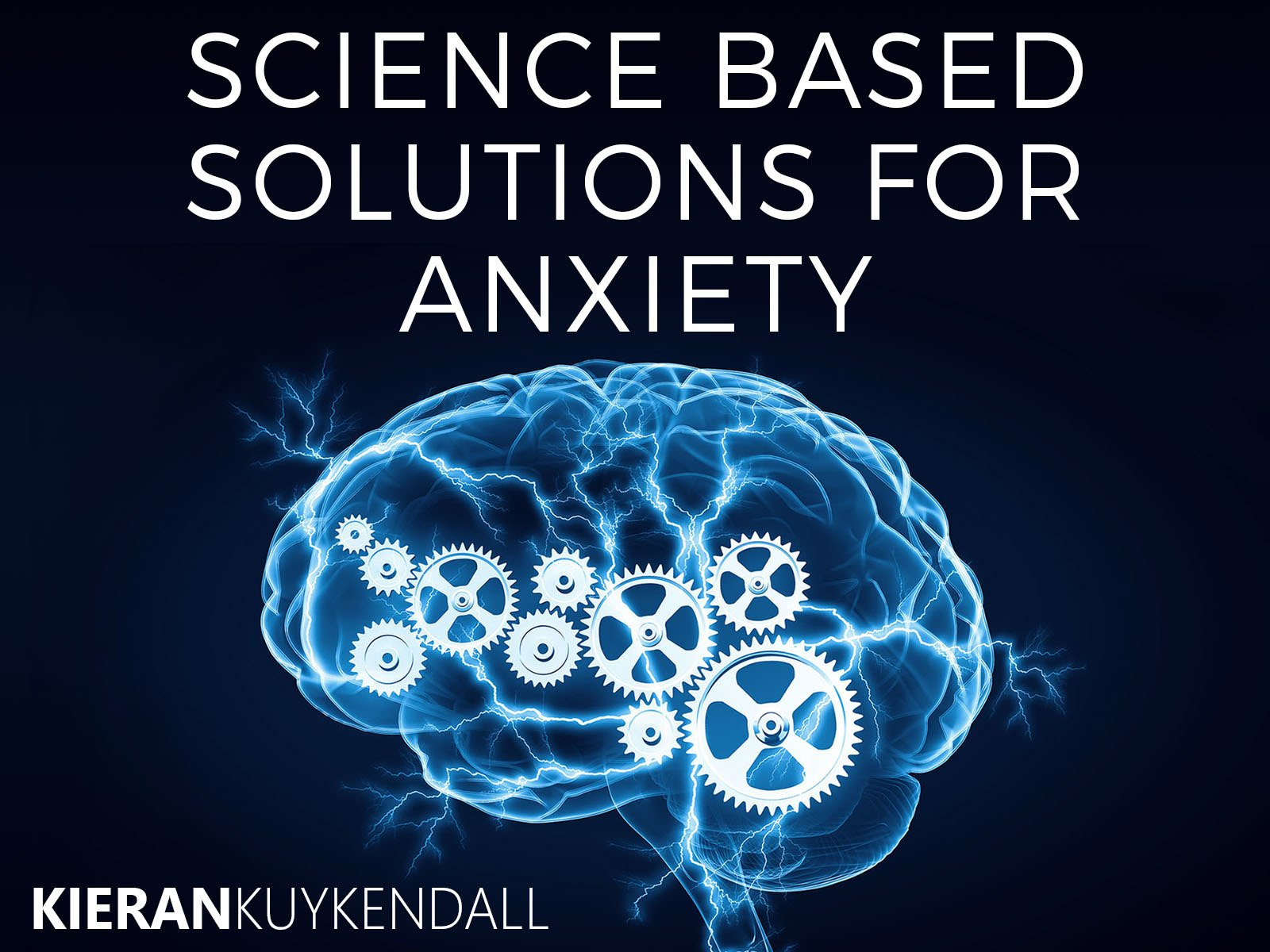 Science Based Solutions For Anxiety - Season 1